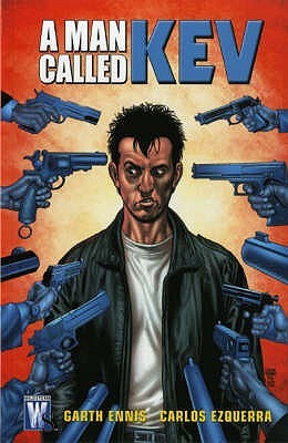 A Man Called Kev. Writer, Garth Ennis by Garth Ennis