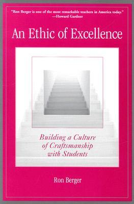 An Ethic of Excellence: Building a Culture of Craftsmanship with Students