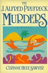 J. Alfred Prufrock Murders by Corinne Holt Sawyer