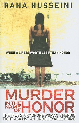 Murder in the Name of Honor by Rana Husseini