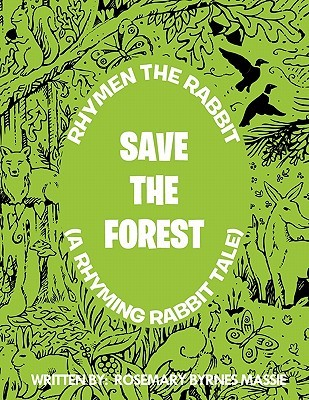 Rhymen the Rabbit (a Rhyming Rabbit Tale): Save the Forest