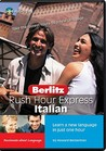 Rush Hour Express Italian: Learn a New Language in Just One Hour