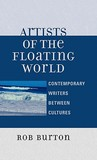 Artists of the Floating World: Contemporary Writers Between Cultures