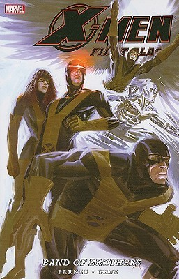 X-Men: First Class, Volume 2: Band of Brothers (X-Men: First Class, Trade Paperbacks #3)