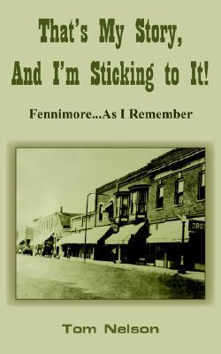 That's My Story, and I'm Sticking to It!: Fennimore...as I Remember
