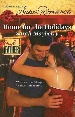 Home for the Holidays by Sarah Mayberry
