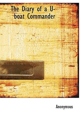 The Diary of A U-Boat Commander by Stephen King-Hall