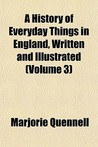 A History of Everyday Things in England: Volume III 1733-1851