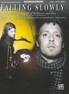 Falling Slowly (from the motion picture Once): Piano/Vocal/Chords, Sheet