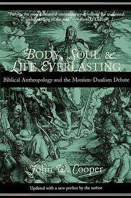 Body, Soul, and Life Everlasting by John W. Cooper