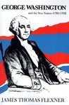 George Washington and the New Nation, 1783-1793