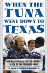 When the Tuna Went Down to Texas: The Story of Bill Parcells and the Dallas Cowboys