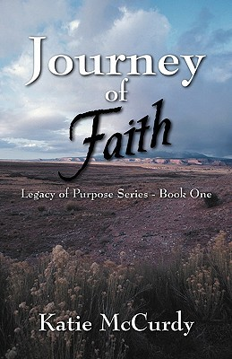 Journey of Faith (Legacy of Purpose Series, #1)
