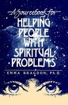 A Sourcebook for Helping People with Spiritual Problems by Emma Bragdon