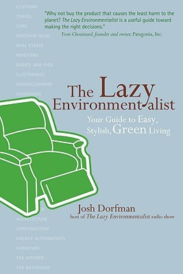 The Lazy Environmentalist by Josh Dorfman