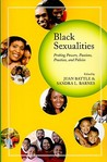 Black Sexualities: Probing Powers, Passions, Practices, and Policies