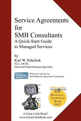 Service Agreements for Smb Consultants: A Quick-Start Guide to Managed Services