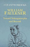 William Faulkner: Toward Yoknapatawpha and Beyond
