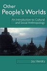 Other People S Worlds: An Introduction to Cultural and Social Anthropology