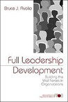 Full Leadership Development: Building the Vital Forces in Organizations