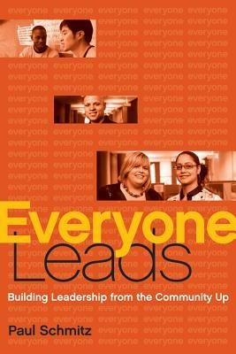 Everyone Leads by Paul Schmitz