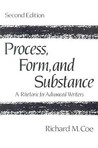Process, Form, and Substance: A Rhetoric for Advanced Writers