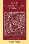 Literary Companion to the Festivals: A Poetic Gathering to Accompany Liturgical Celebrations of Commemorations and Festivals