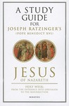 A Study Guide for Jesus of Nazareth: Part Two - Holy Week: From the Entry Into Jerusalem to the Resurrection