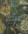 A Venetian Journal: Food, Travel, Dreams