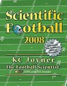 Scientific Football 2008: The Latest Release from Pro Football's Statistical Iconoclast