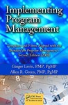 Implementing Program Management: Templates and Forms Aligned with the Standard for Program Management [With CDROM]