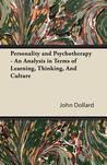 Personality and Psychotherapy - An Analysis in Terms of Learning, Thinking, and Culture