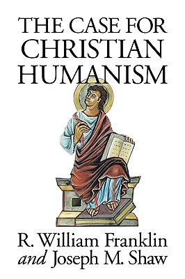 The Case for Christian Humanism