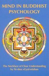 "Mind in Buddhist Psychology: A Translation of Ye-shes rgyal-mtshan's ""The Necklace of Clear Understanding"" (Tibetan Translation Series)"