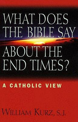 What Does the Bible Say about End Times?: A Catholic View