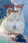 When Wolf Comes by John Pappas
