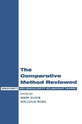 The Comparative Method Reviewed: Regularity and Irregularity in Language Change