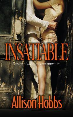 Insatiable by Allison Hobbs
