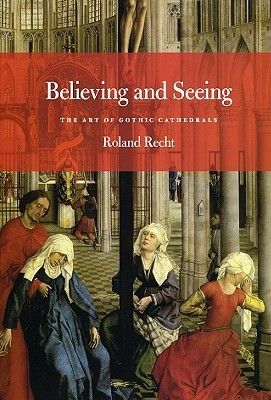 Believing and Seeing by Roland Recht