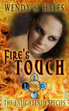 Fire's Touch (The Enlightened Species, #3)