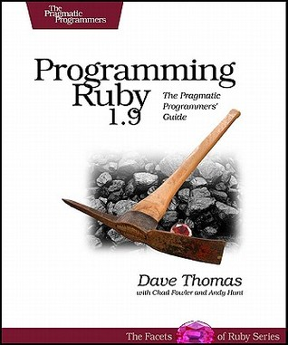 Programming Ruby 1.9 by Dave Thomas