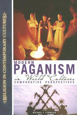 Modern Paganism In World Cultures by Michael Strmiska