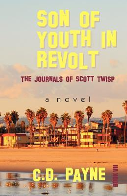 Son of Youth in Revolt: The Journals of Scott Twisp(Book 7)