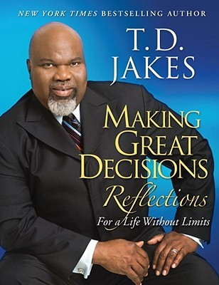 Making Great Decisions Reflections: For a Life Without Limits