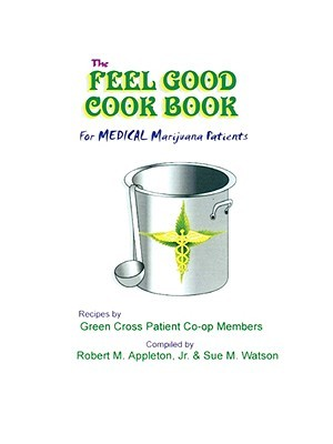 The Feel Good Cookbook: For Medical Maijuana Patients