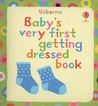 Baby's Very First Getting Dressed Book