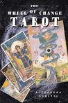 The Wheel of Change Tarot [With 400 Page Book]