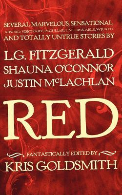 Red: Several Marvelous, Sensational, Absurd, Visionary, Peculiar, Unthinkable, Wicked and Totally Untrue Stories