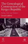 The Genealogical Construction Of The Kyrgyz Republic (Inner Asia)