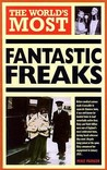 The World's Most Fantastic Freaks (World's Greatest)